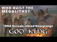 God-Kings of Neolithic Ireland and Britain - Megalithic Documentary