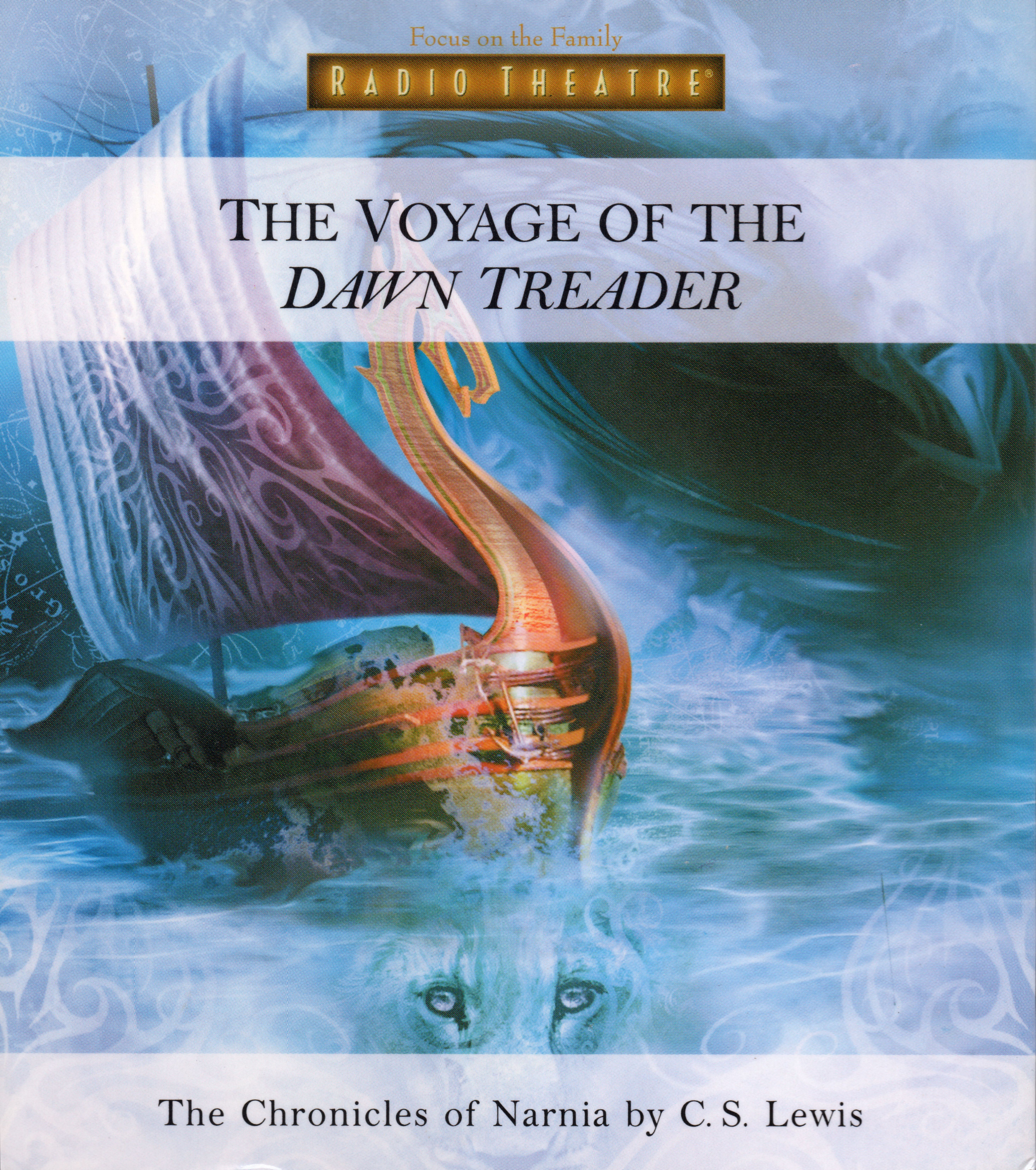 The Voyage of the Dawn Treader (Focus on the Family Radio Theatre)