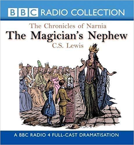 The Magician's Nephew (BBC Radio 4)