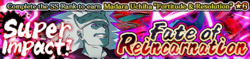 Super Impact! Fate of Reincarnation Banner.png