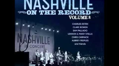 Nashville On the Record 3 - Believing (Charles Esten & Lennon and Maisy Stella)
