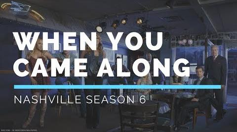 When You Came Along (Nashville Season 6 Soundtrack)