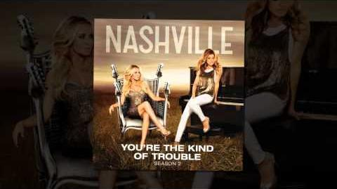 Nashville Cast - You're the Kind of Trouble (feat