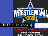 WrestleMania 38: Fifty Shades of Impact!
