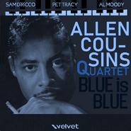 Allen Cousins Quartet - Blue is Blue