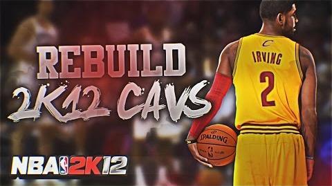( TBT) NBA 2K12 Association Rebuilding the Cleveland Cavaliers!