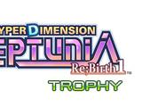 Hyperdimension Neptunia Re;Birth1/Trophies