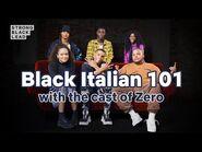 Black -Italian- 101 with the cast of -ZERO 🇮🇹