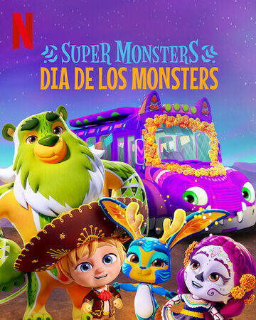 Super Monsters Dia De Los Monsters Netflix Wiki Fandom
