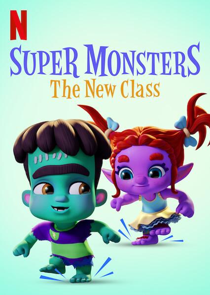 Super Monsters The New Class Netflix Wiki Fandom