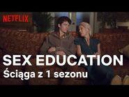 Sex Education- Podsumowanie 1 sezonu - Netflix