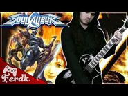 """SOUL CALIBUR - """"In Father's Name (Nightmare Theme)""""【Metal Guitar Cover】 by Ferdk"""