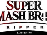 Super Smash Bros Ripper (Early Edition)