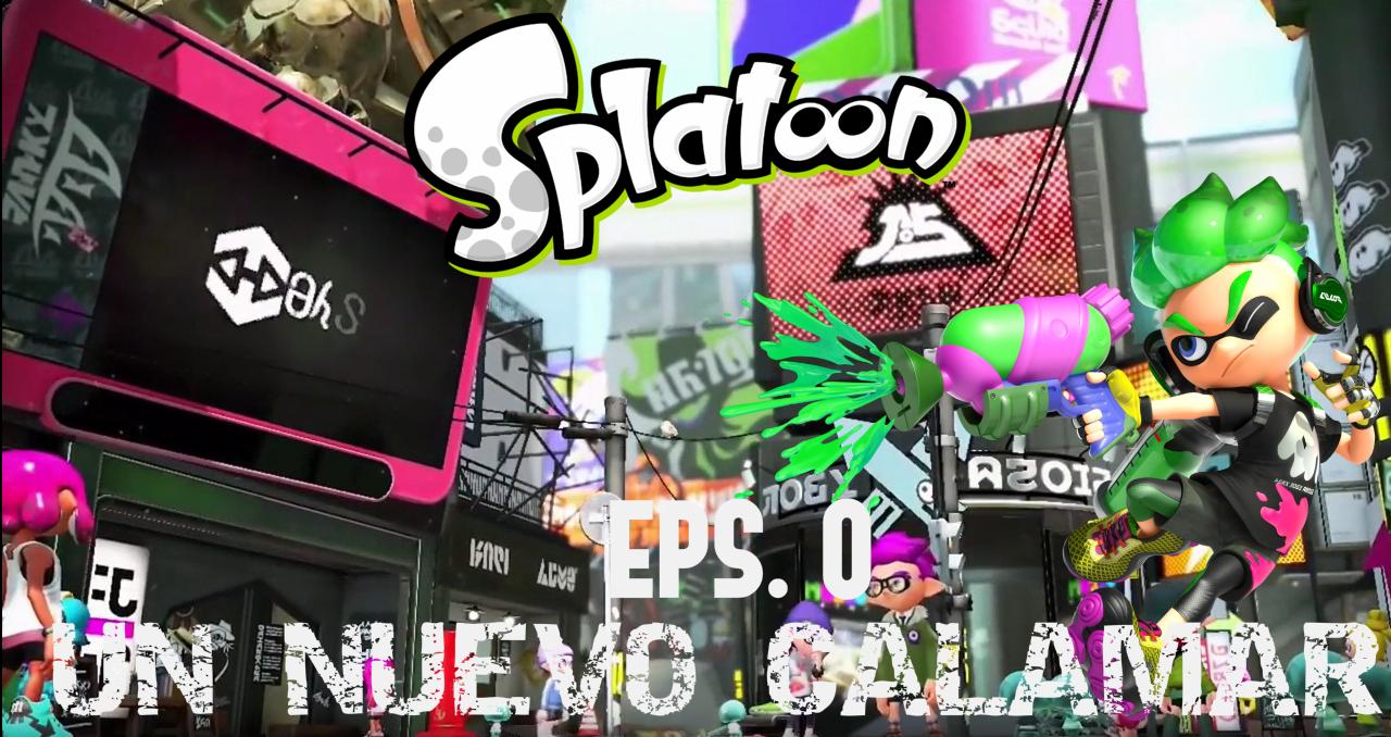 """Splatoon New Ink Episodio 0 """"Un nuevo Calamar"""""""