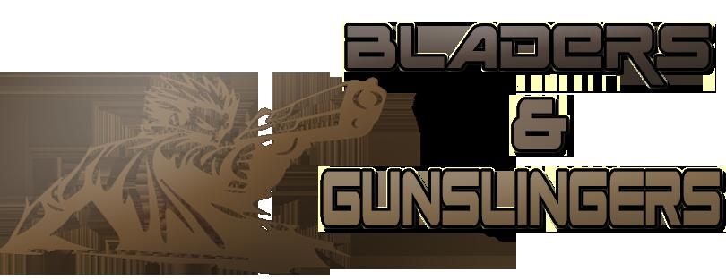 Bladers & Gunslingers