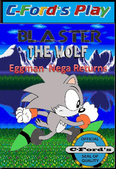 Blaster The Wolf: Eggman Nega Returns
