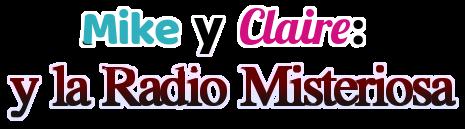 Mike y Claire: la Radio misteriosa
