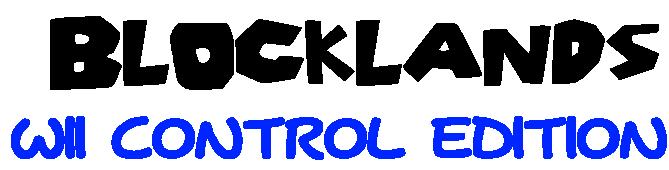 Blocklands Wii Control