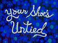 Your Shoe's Untied.png