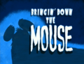 Bringin' Down The Mouse Title.png