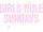 Girls Rule Sundays