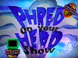 Phred-on-Your-Head-Show-title-card.png