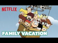 The Louds take a family vacation 🏴 🙌 The Loud House Movie - Netflix Futures
