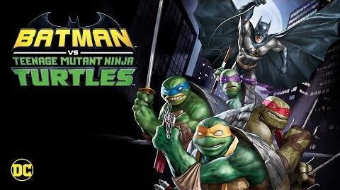Batman_vs._Teenage_Mutant_Ninja_Turtles_-_Official_Trailer