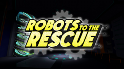 Robots to the Rescue title card.png
