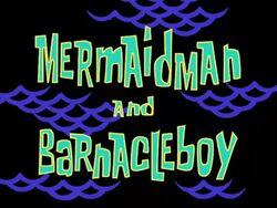 Mermaid Man and Barnacle Boy.jpg