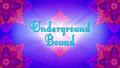 Underground Bound.png