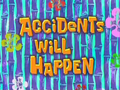 Accidents Will Happen.png