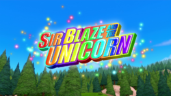 Sir Blaze and the Unicorn title card.png