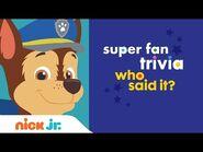 Superfan Trivia- Who Said It? - Nick Jr