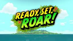 Ready, Set, Roar! title card.png