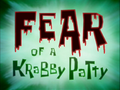 Fear of a Krabby Patty - Title Card.png