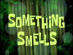 Titlecard Something Smells.jpg