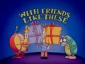 Title-WithFriendsLikeThese.png