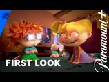 Who's Ready For Rugrats 2021? - First Look - Paramount+