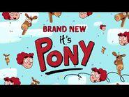 Now- Brand New It's Pony (Nickelodeon UK)