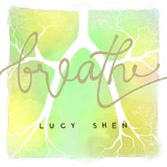 Lucy Shen - Breathe