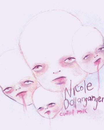 Curdled Milk Album Nicole Dollanganger Wiki Fandom