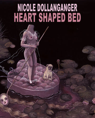 Heart Shaped Bed Song Nicole Dollanganger Wiki Fandom