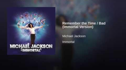 Remember the Time Bad (Immortal Version)