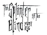 The Splinter in the Blind Man's Eye