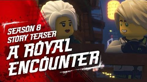 A Royal Encounter - LEGO NINJAGO - Sons of Garmadon Season 8 Teaser