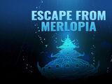 Escape from Merlopia