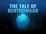 The Tale of Benthomaar