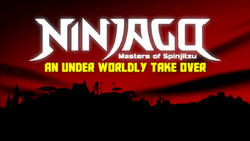 Ninjago An Underworldly Takeover.png