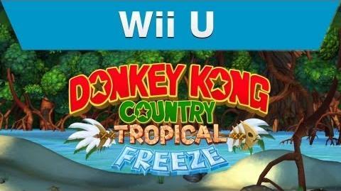 Wii U - Donkey Kong Country- Tropical Freeze E3 Trailer